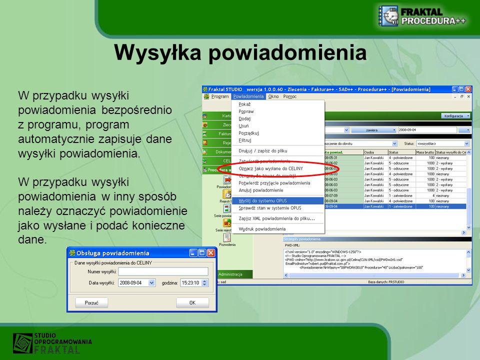 Wysyłka powiadomienia W przypadku wysyłki powiadomienia bezpośrednio z programu, program automatycznie zapisuje dane wysyłki powiadomienia. W przypadk