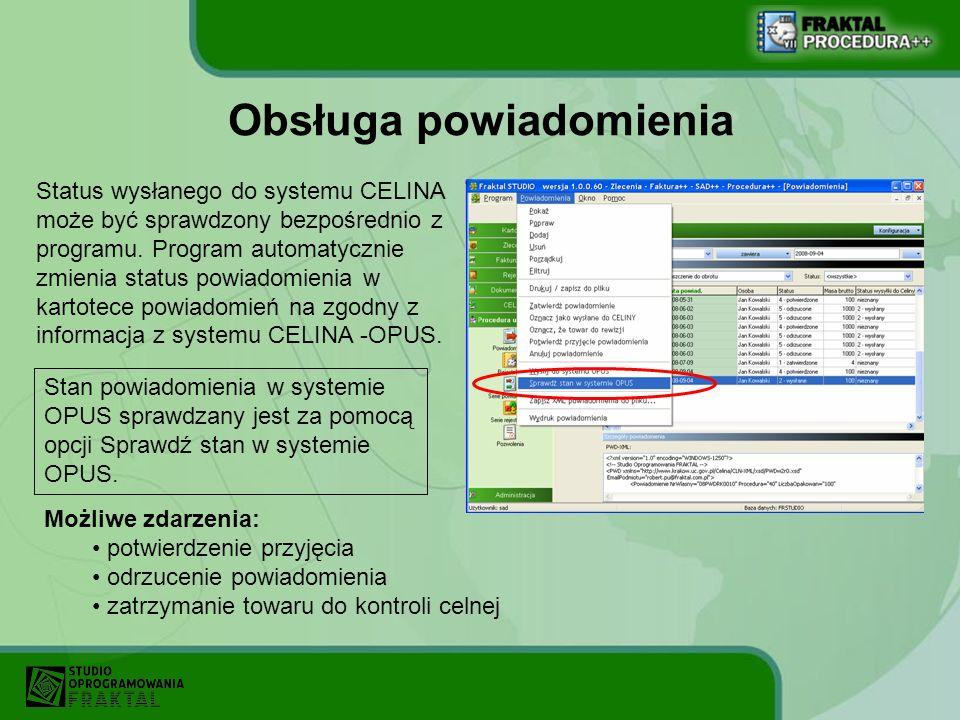 Obsługa powiadomienia Status wysłanego do systemu CELINA może być sprawdzony bezpośrednio z programu. Program automatycznie zmienia status powiadomien