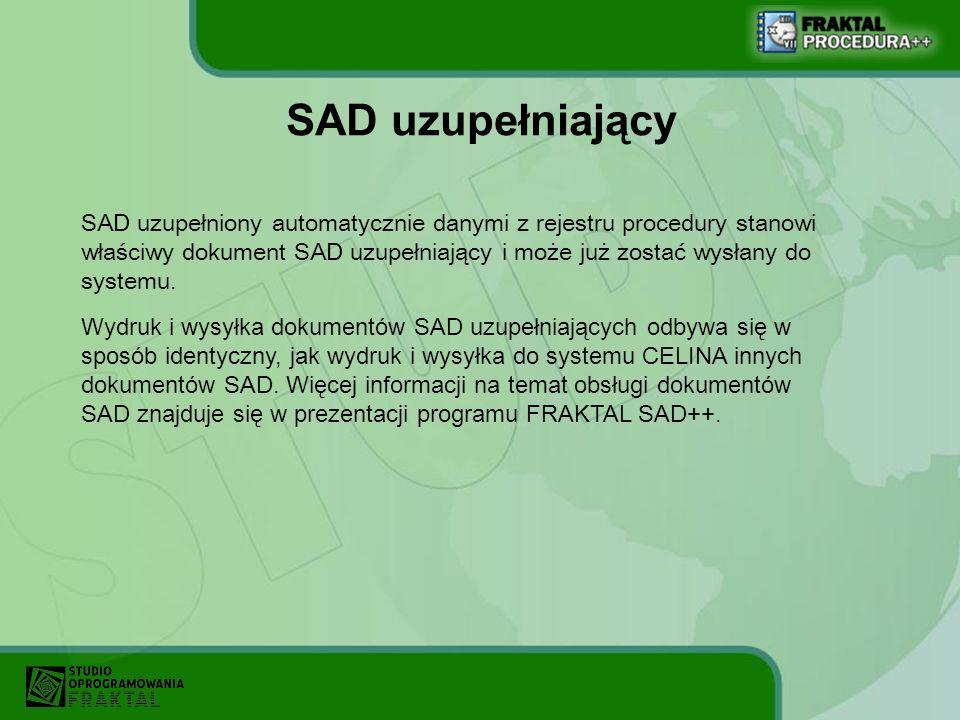 SAD uzupełniający SAD uzupełniony automatycznie danymi z rejestru procedury stanowi właściwy dokument SAD uzupełniający i może już zostać wysłany do s