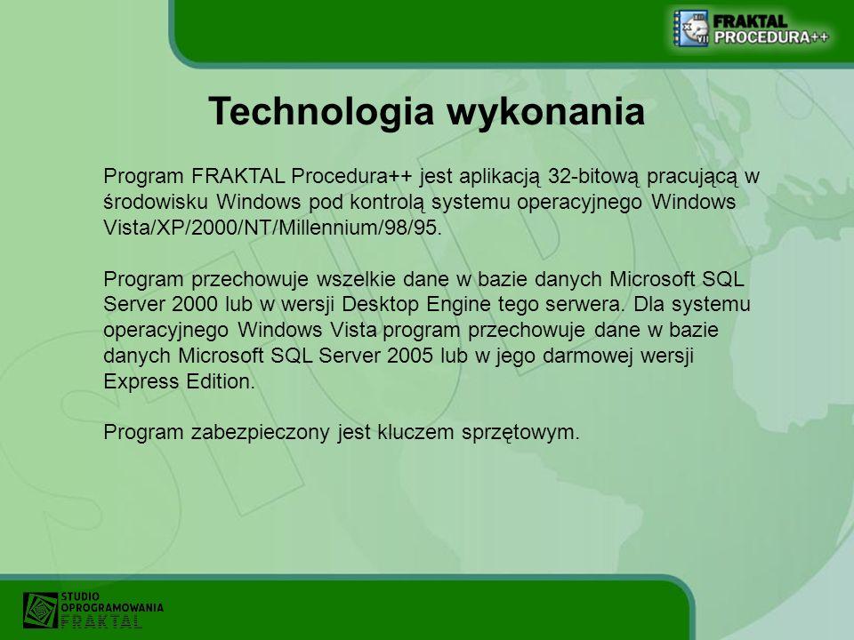 Program FRAKTAL Procedura++ jest aplikacją 32-bitową pracującą w środowisku Windows pod kontrolą systemu operacyjnego Windows Vista/XP/2000/NT/Millenn