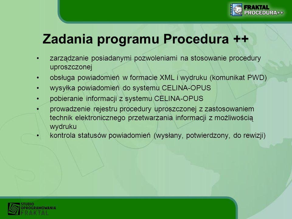 Zadania programu Procedura ++ zarządzanie posiadanymi pozwoleniami na stosowanie procedury uproszczonej obsługa powiadomień w formacie XML i wydruku (