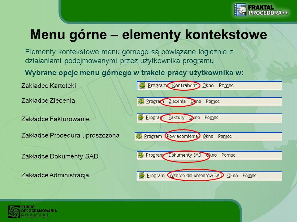 Menu górne – elementy kontekstowe Elementy kontekstowe menu górnego są powiązane logicznie z działaniami podejmowanymi przez użytkownika programu. Wyb