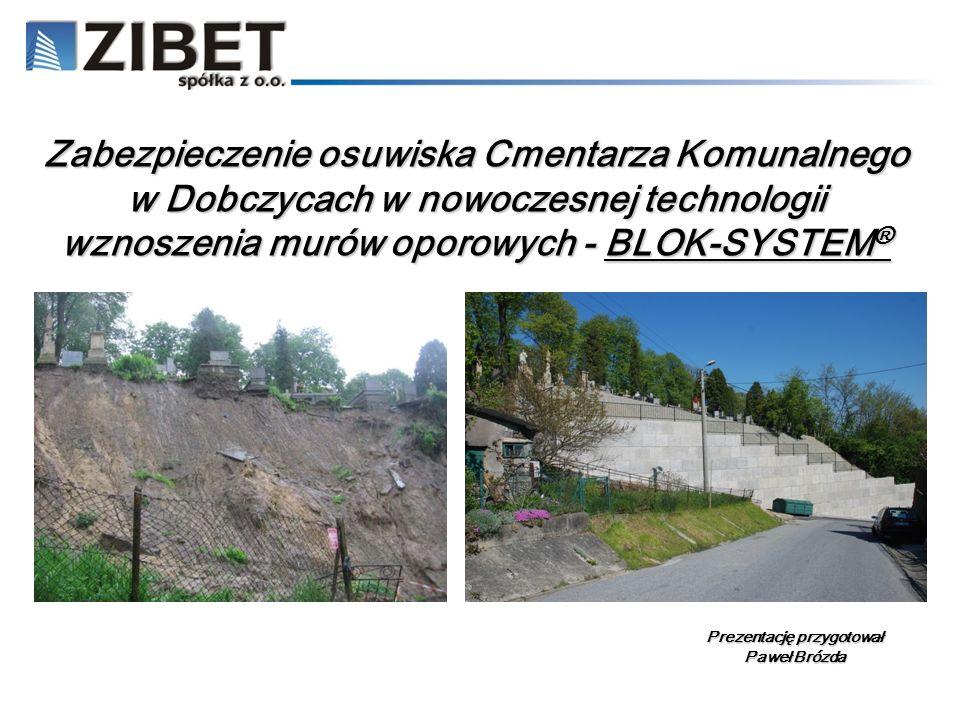 Zabezpieczenie osuwiska Cmentarza Komunalnego w Dobczycach w nowoczesnej technologii wznoszenia murów oporowych - BLOK-SYSTEM ® Prezentację przygotowa