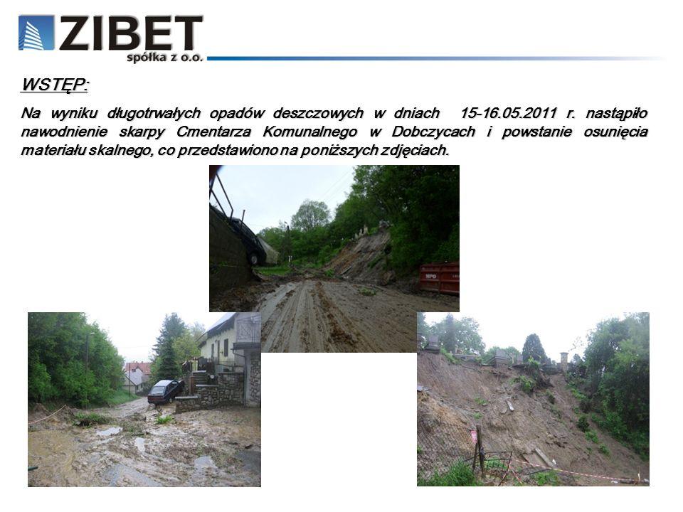 Na wyniku długotrwałych opadów deszczowych w dniach 15-16.05.2011 r. nastąpiło nawodnienie skarpy Cmentarza Komunalnego w Dobczycach i powstanie osuni