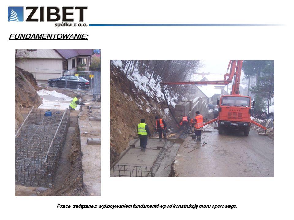 FUNDAMENTOWANIE: Betonowanie fundamentów konstrukcji oporowej.