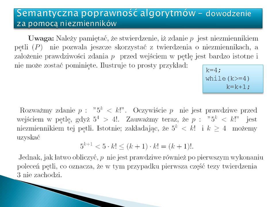 k=4; while(k>=4) k=k+1; k=4; while(k>=4) k=k+1;