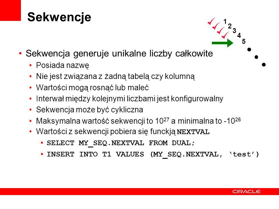 Sekwencje Sekwencja generuje unikalne liczby całkowite Posiada nazwę Nie jest związana z żadną tabelą czy kolumną Wartości mogą rosnąć lub maleć Inter