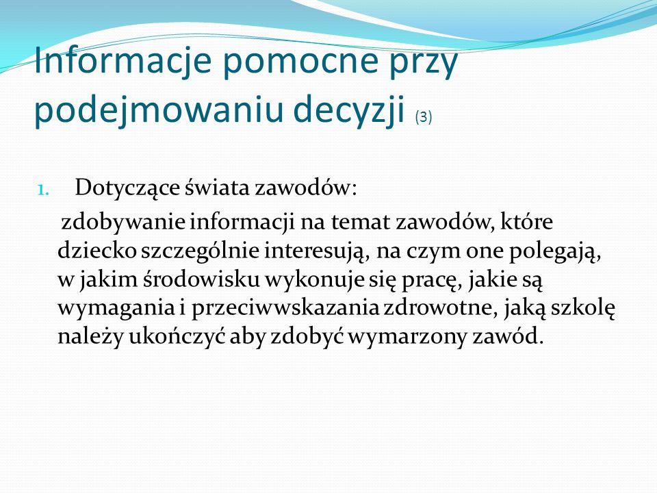Informacje pomocne przy podejmowaniu decyzji (4) 1.