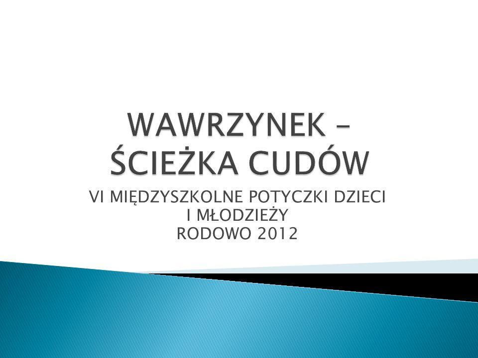 VI MIĘDZYSZKOLNE POTYCZKI DZIECI I MŁODZIEŻY RODOWO 2012