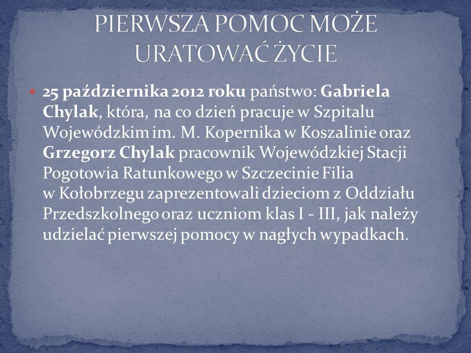 25 października 2012 roku państwo: Gabriela Chylak, która, na co dzień pracuje w Szpitalu Wojewódzkim im.