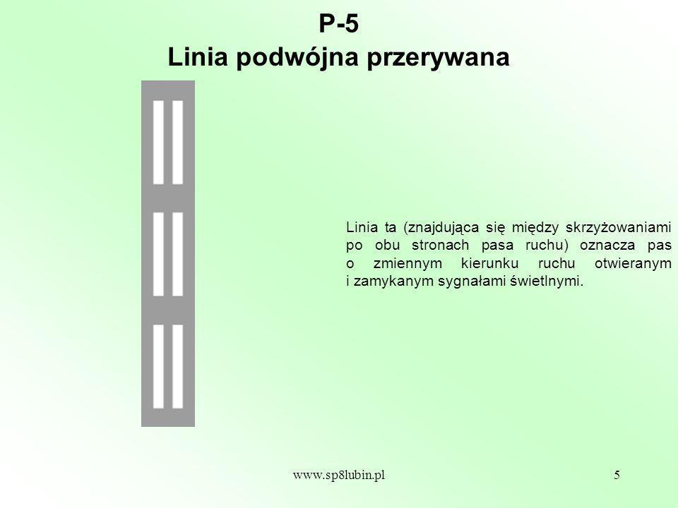 www.sp8lubin.pl26 P-25 Znak ten oznacza wypukłość na jezdni zastosowaną w celu spowolnienia ruchu pojazdów.