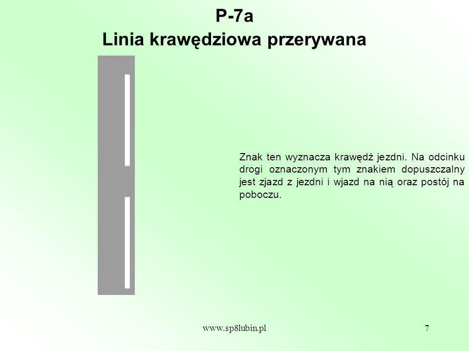 www.sp8lubin.pl7 P-7a Znak ten wyznacza krawędź jezdni.