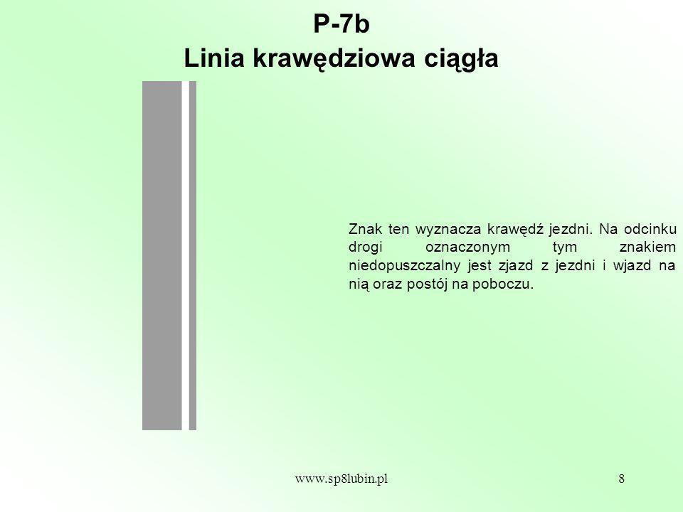 www.sp8lubin.pl9 P-8 Znaki te oznaczają, że jazda z pasa ruchu, na którym są umieszczone, jest dozwolona tylko w kierunkach wskazanych strzałką kierunkową; Strzałki kierunkowe