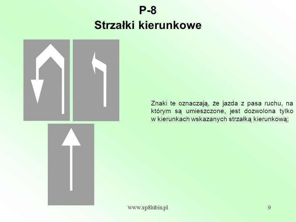 www.sp8lubin.pl10 P-9 Znak ten oznacza nakaz wjazdu na sąsiedni pas ruchu wskazany strzałką.