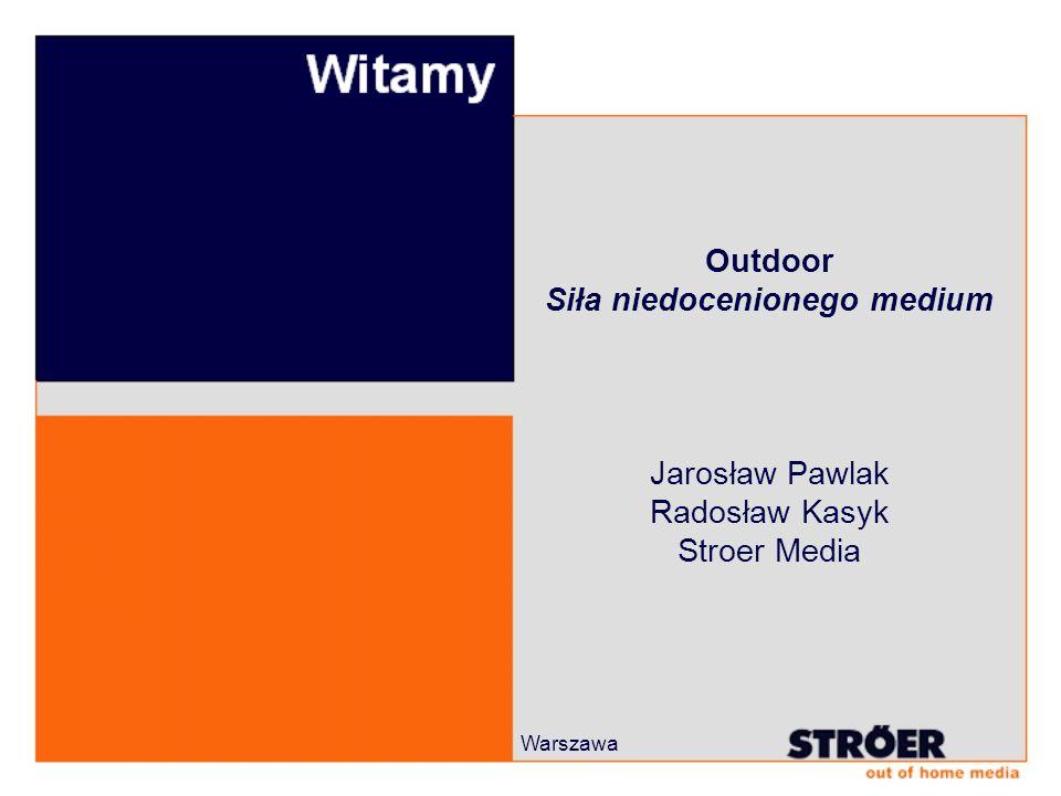 Warszawa Outdoor Siła niedocenionego medium Jarosław Pawlak Radosław Kasyk Stroer Media