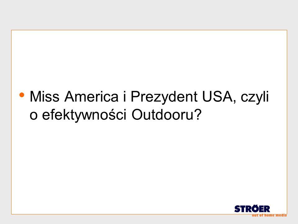 Miss America i Prezydent USA, czyli o efektywności Outdooru?