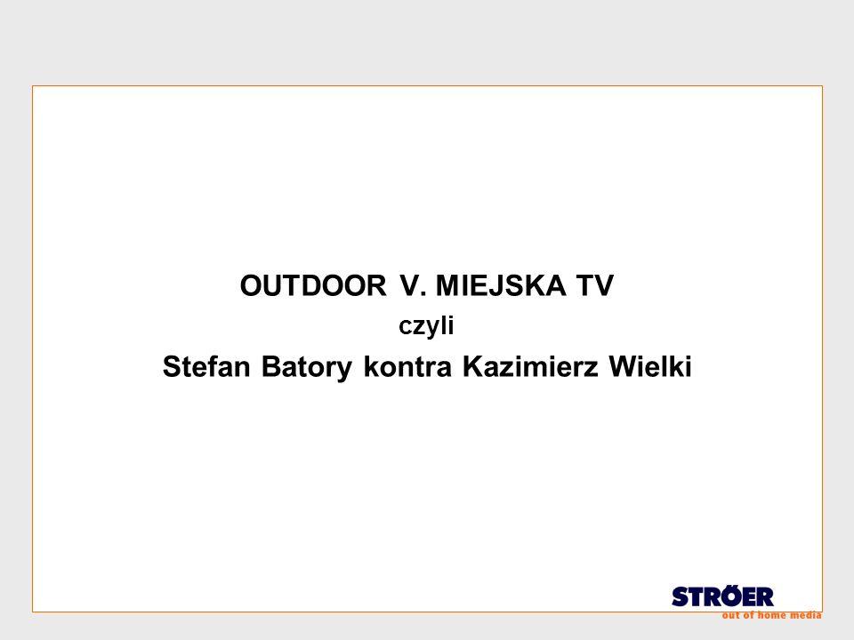 OUTDOOR V. MIEJSKA TV czyli Stefan Batory kontra Kazimierz Wielki