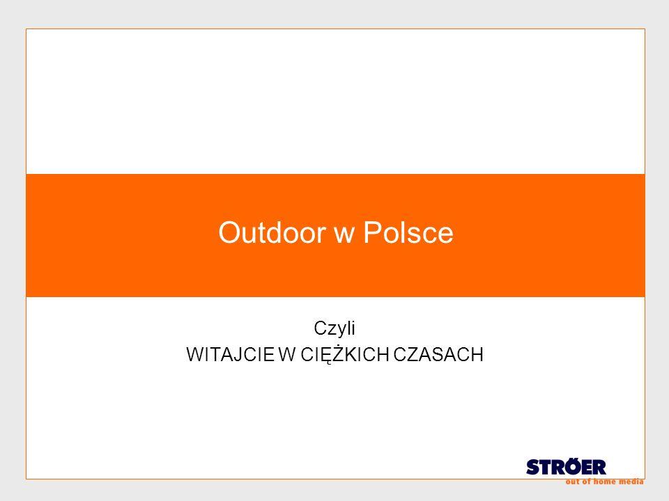 Outdoor w Polsce Czyli WITAJCIE W CIĘŻKICH CZASACH