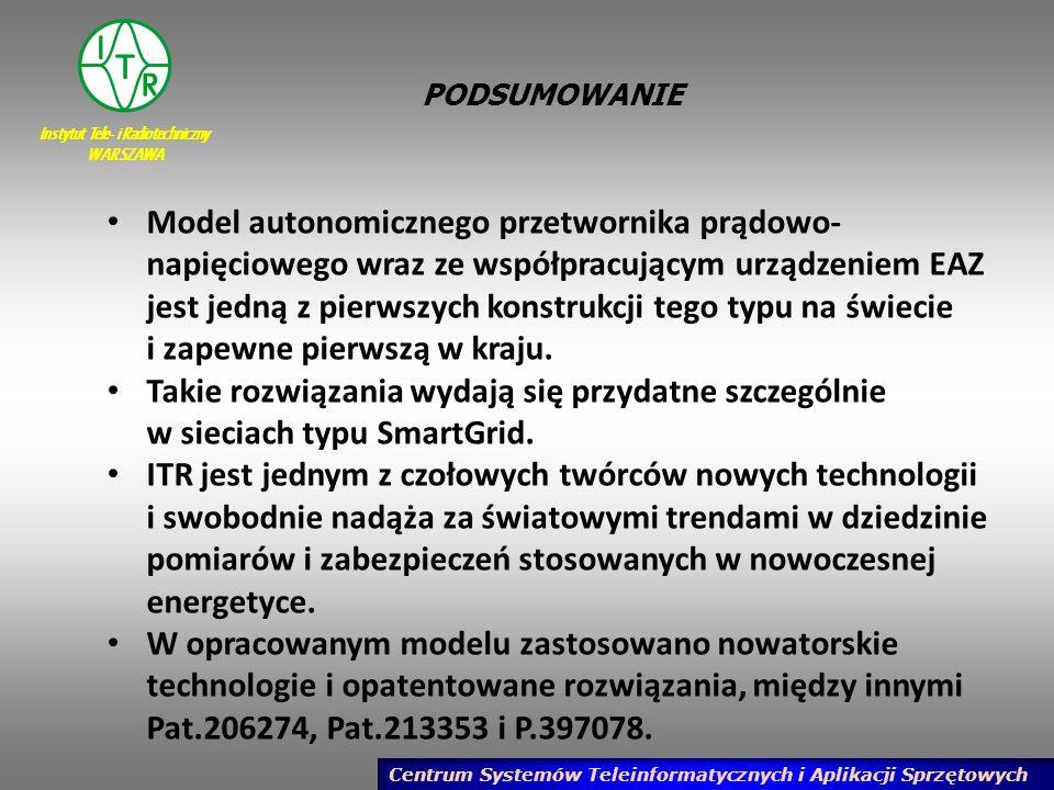 Instytut Tele- i Radiotechniczny WARSZAWA Centrum Systemów Teleinformatycznych i Aplikacji Sprzętowych PODSUMOWANIE Model autonomicznego przetwornika