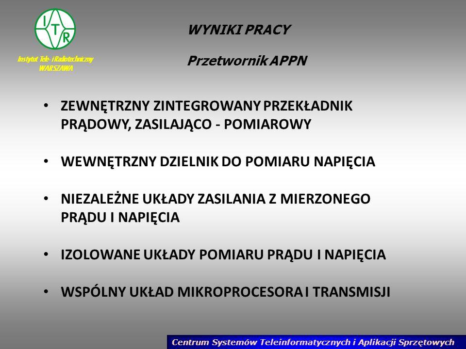 Instytut Tele- i Radiotechniczny WARSZAWA Centrum Systemów Teleinformatycznych i Aplikacji Sprzętowych PODSUMOWANIE W projekcie pracy statutowej zaplanowano wykonanie następujących prac: 5.