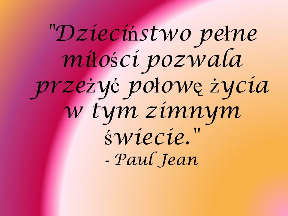 Jest jedna mi ł o ść, która nie liczy na wzajemno ść, nie szcz ę dzi ofiar, p ł acze a przebacza, odepchni ę ta wraca - to mi ł o ść macierzy ń ska. - Józef Ignacy Kraszewski