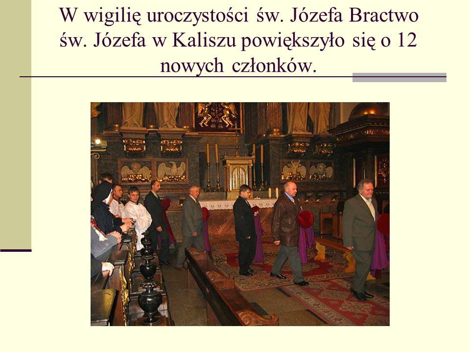 W wigilię uroczystości św. Józefa Bractwo św. Józefa w Kaliszu powiększyło się o 12 nowych członków.