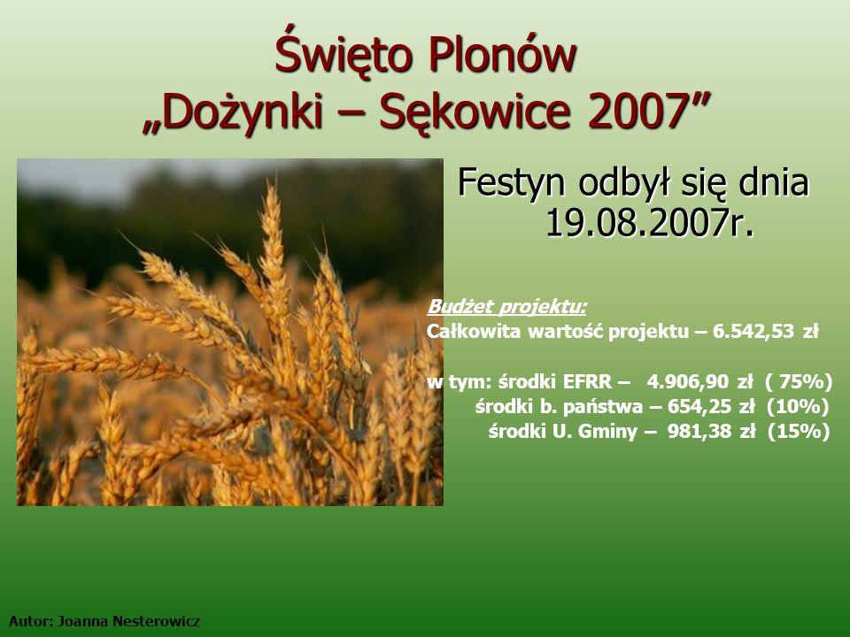 Święto Plonów Dożynki – Sękowice 2007 Festyn odbył się dnia 19.08.2007r.