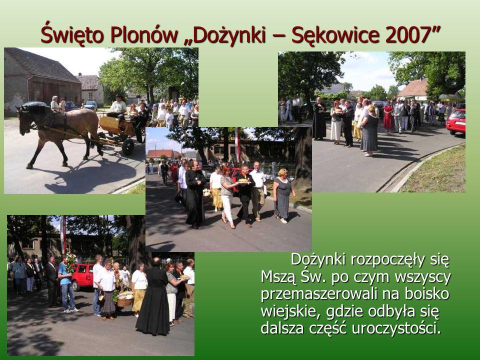 Święto Plonów Dożynki – Sękowice 2007 Uroczystość rozpoczął Sołtys wsi p.