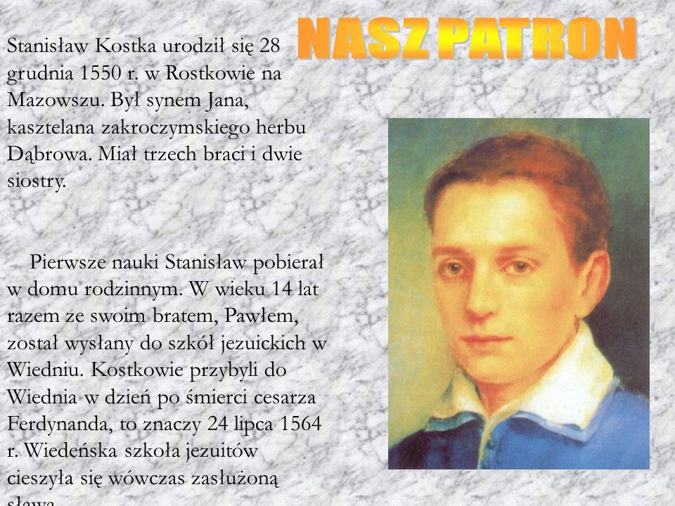 Stanisław Kostka urodził się 28 grudnia 1550 r. w Rostkowie na Mazowszu. Był synem Jana, kasztelana zakroczymskiego herbu Dąbrowa. Miał trzech braci i