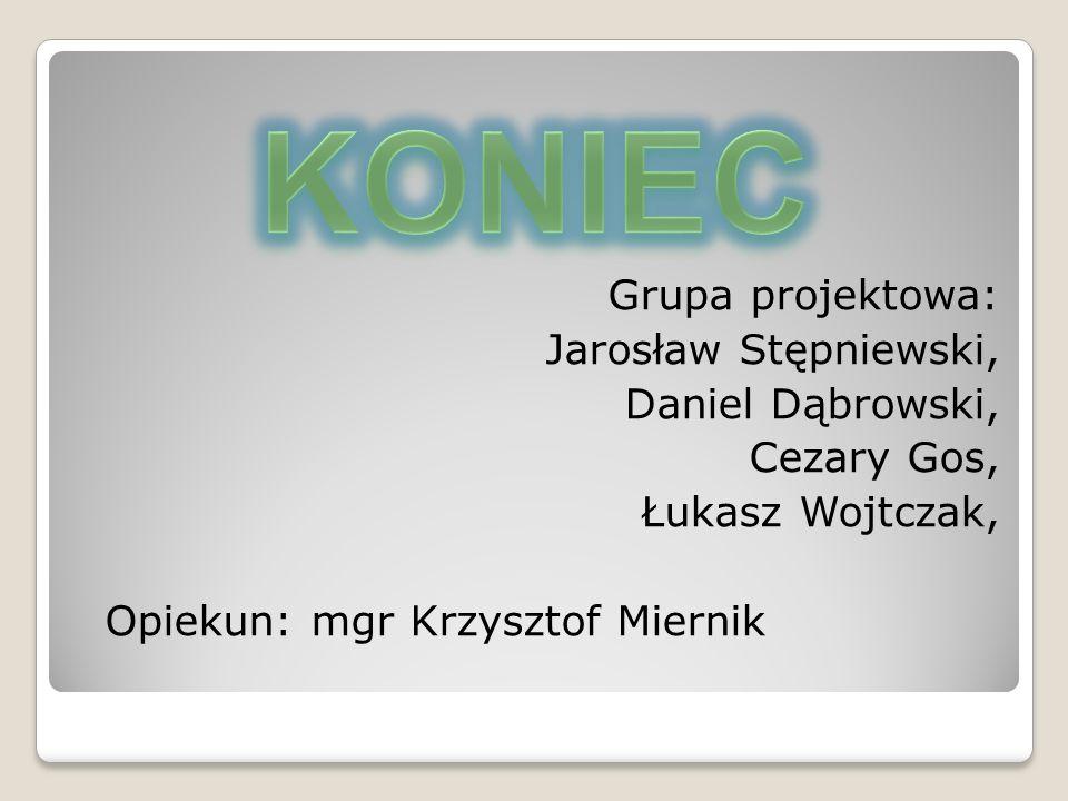 Grupa projektowa: Jarosław Stępniewski, Daniel Dąbrowski, Cezary Gos, Łukasz Wojtczak, Opiekun: mgr Krzysztof Miernik