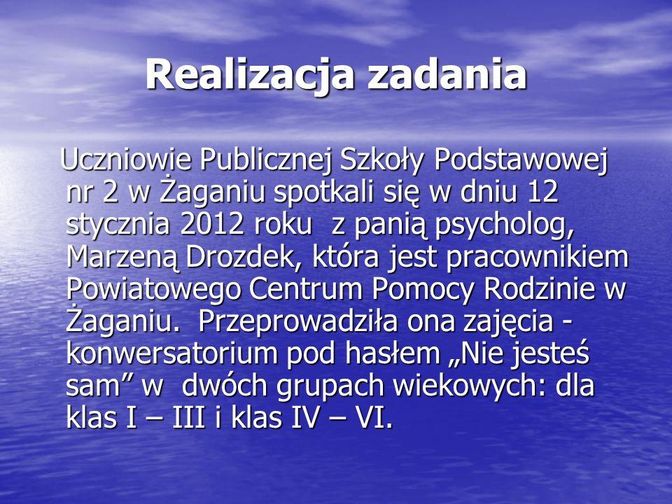 Realizacja zadania Uczniowie Publicznej Szkoły Podstawowej nr 2 w Żaganiu spotkali się w dniu 12 stycznia 2012 roku z panią psycholog, Marzeną Drozdek