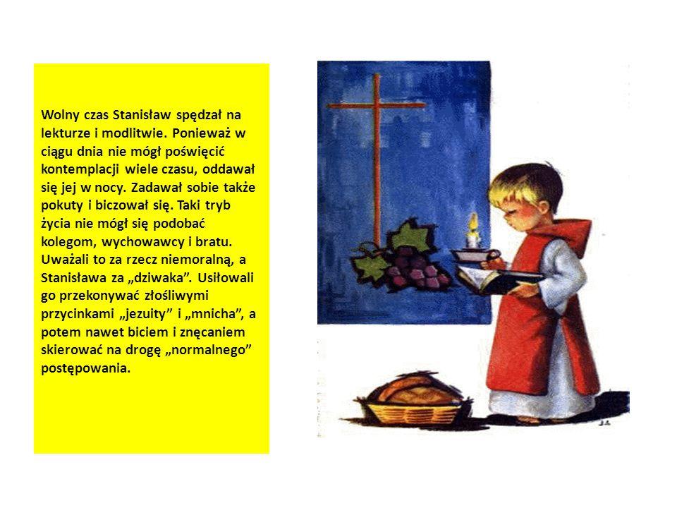 Wolny czas Stanisław spędzał na lekturze i modlitwie. Ponieważ w ciągu dnia nie mógł poświęcić kontemplacji wiele czasu, oddawał się jej w nocy. Zadaw