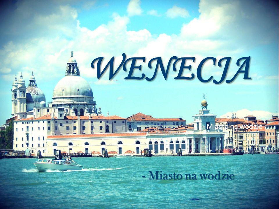 WENECJA - Miasto na wodzie