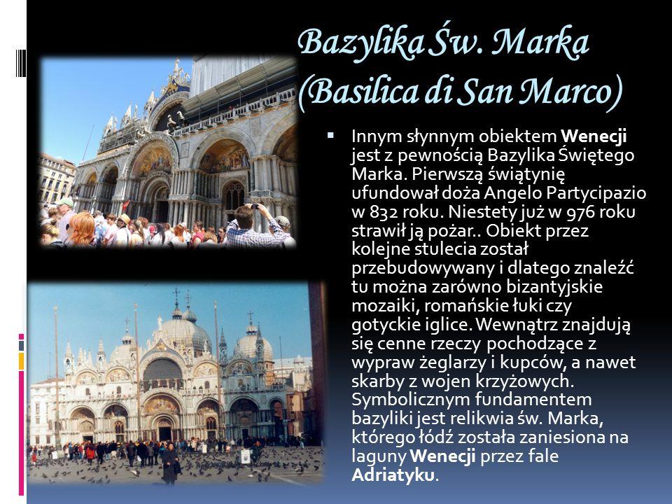 Bazylika Św. Marka (Basilica di San Marco) Innym słynnym obiektem Wenecji jest z pewnością Bazylika Świętego Marka. Pierwszą świątynię ufundował doża