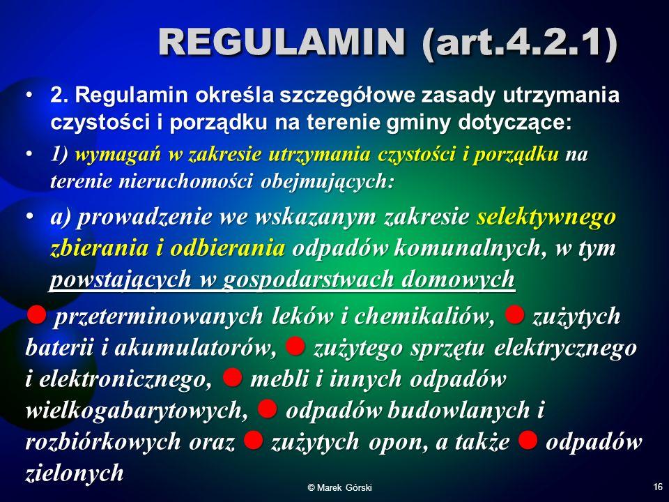 2. Regulamin określa szczegółowe zasady utrzymania czystości i porządku na terenie gminy dotyczące:2. Regulamin określa szczegółowe zasady utrzymania