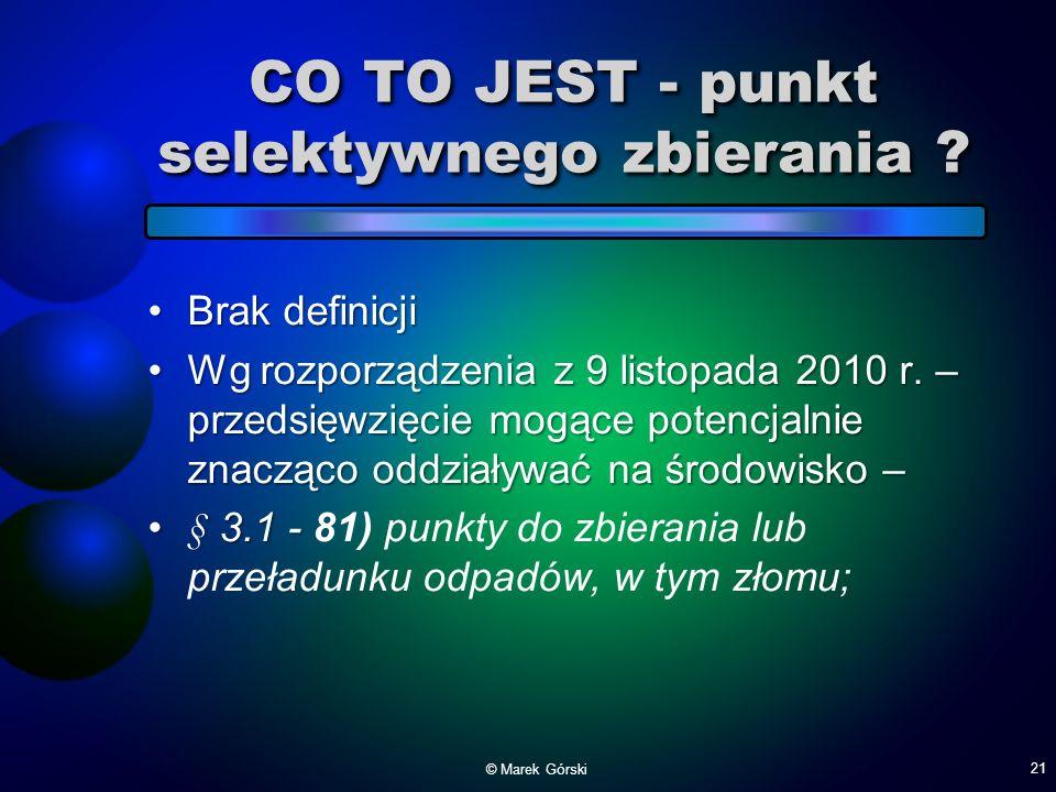 CO TO JEST - punkt selektywnego zbierania ? Brak definicjiBrak definicji Wg rozporządzenia z 9 listopada 2010 r. – przedsięwzięcie mogące potencjalnie