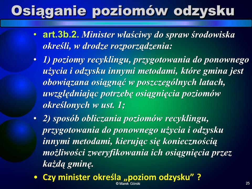 Osiąganie poziomów odzysku art.3b.2. Minister właściwy do spraw środowiska określi, w drodze rozporządzenia:art.3b.2. Minister właściwy do spraw środo