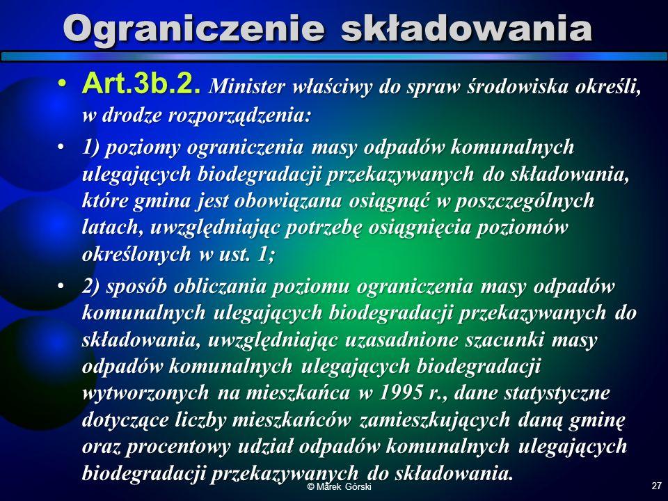 Ograniczenie składowania Art.3b.2. Minister właściwy do spraw środowiska określi, w drodze rozporządzenia:Art.3b.2. Minister właściwy do spraw środowi