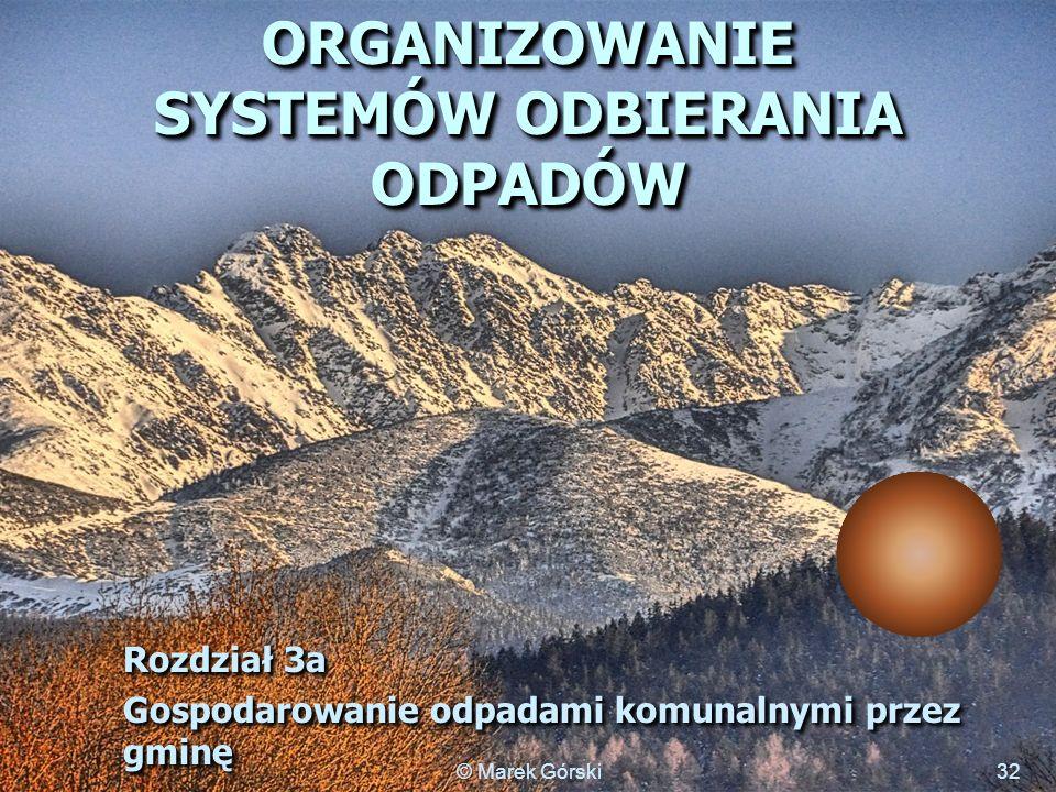 ORGANIZOWANIE SYSTEMÓW ODBIERANIA ODPADÓW Rozdział 3a Gospodarowanie odpadami komunalnymi przez gminę Rozdział 3a Gospodarowanie odpadami komunalnymi
