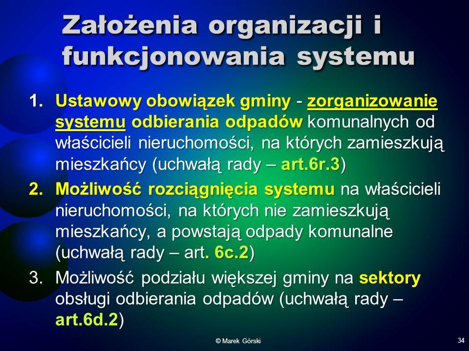 Założenia organizacji i funkcjonowania systemu 1.Ustawowy obowiązek gminy - zorganizowanie systemu odbierania odpadów komunalnych od właścicieli nieru