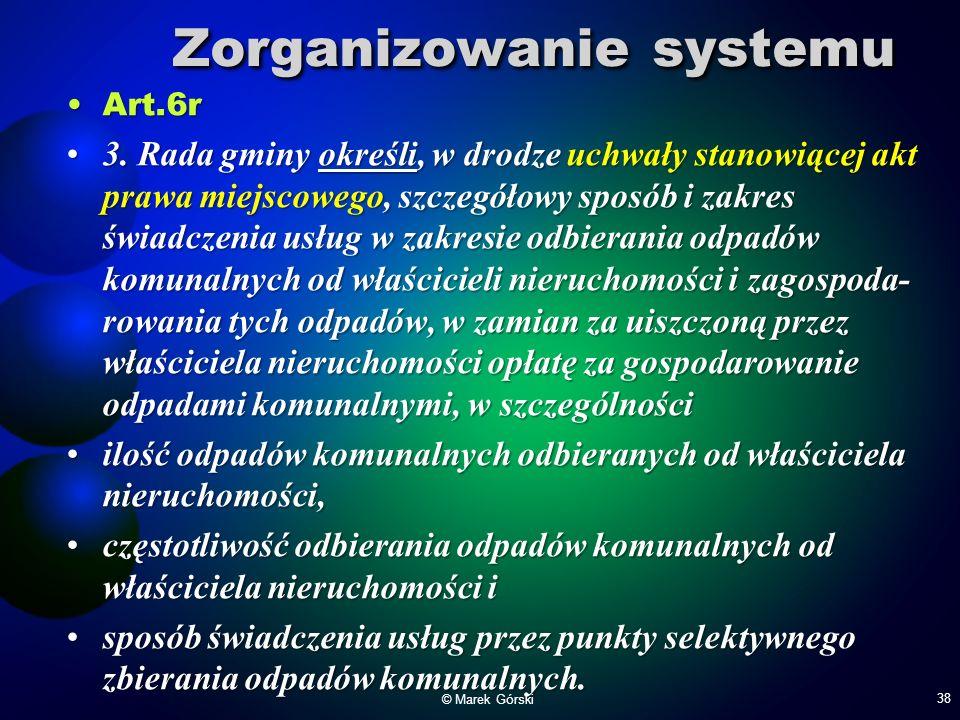 Zorganizowanie systemu Art.6rArt.6r 3. Rada gminy określi, w drodze uchwały stanowiącej akt prawa miejscowego, szczegółowy sposób i zakres świadczenia