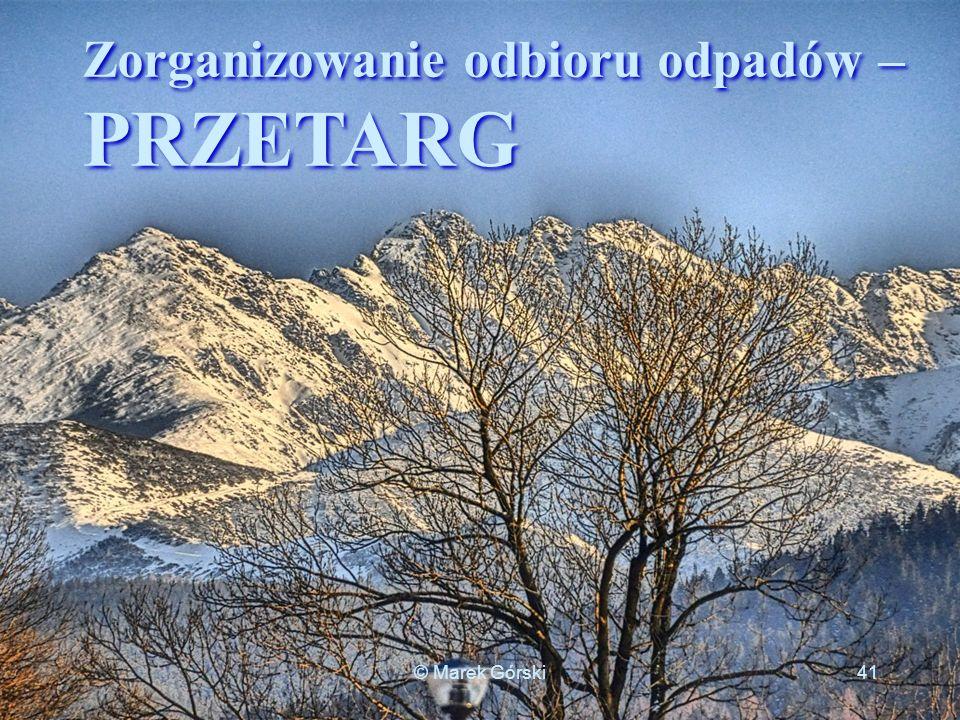 Zorganizowanie odbioru odpadów – PRZETARG 41© Marek Górski
