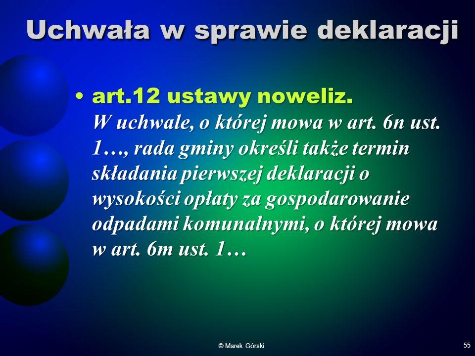 Uchwała w sprawie deklaracji art.12 ustawy noweliz. W uchwale, o której mowa w art. 6n ust. 1…, rada gminy określi także termin składania pierwszej de
