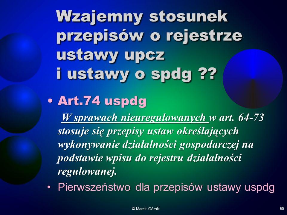 Wzajemny stosunek przepisów o rejestrze ustawy upcz i ustawy o spdg ?? Art.74 uspdg W sprawach nieuregulowanych w art. 64-73 stosuje się przepisy usta