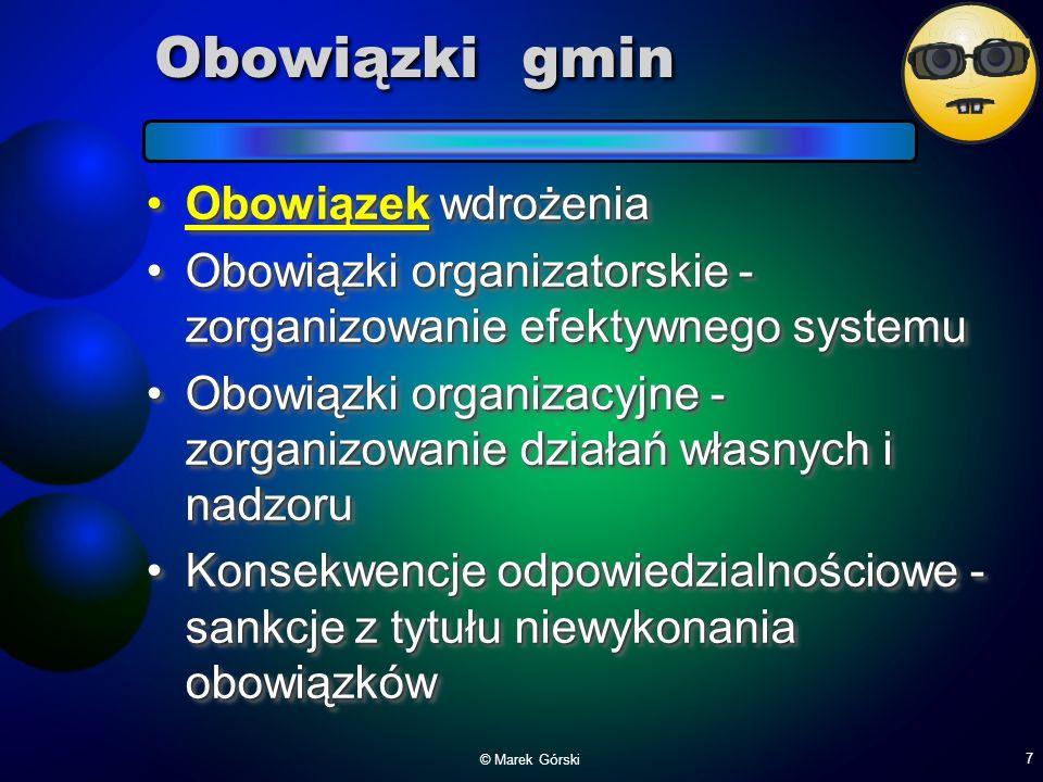 Obowiązki gmin Obowiązek wdrożeniaObowiązek wdrożenia Obowiązki organizatorskie - zorganizowanie efektywnego systemuObowiązki organizatorskie - zorgan
