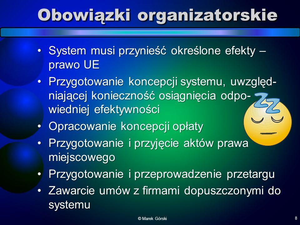 Obowiązki organizatorskie System musi przynieść określone efekty – prawo UESystem musi przynieść określone efekty – prawo UE Przygotowanie koncepcji s
