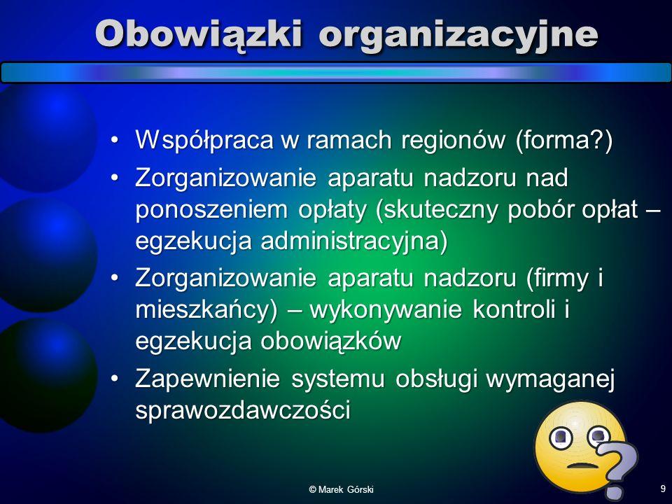 Obowiązki organizacyjne Współpraca w ramach regionów (forma?)Współpraca w ramach regionów (forma?) Zorganizowanie aparatu nadzoru nad ponoszeniem opła