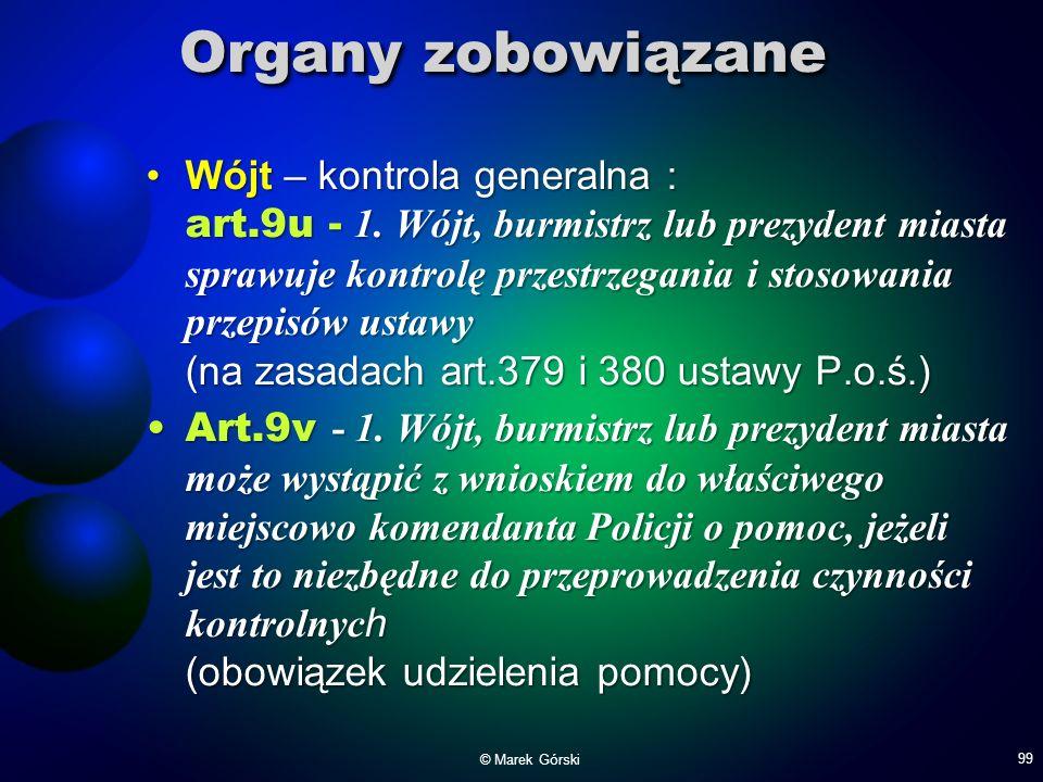 Organy zobowiązane Wójt – kontrola generalna : art.9u - 1. Wójt, burmistrz lub prezydent miasta sprawuje kontrolę przestrzegania i stosowania przepisó