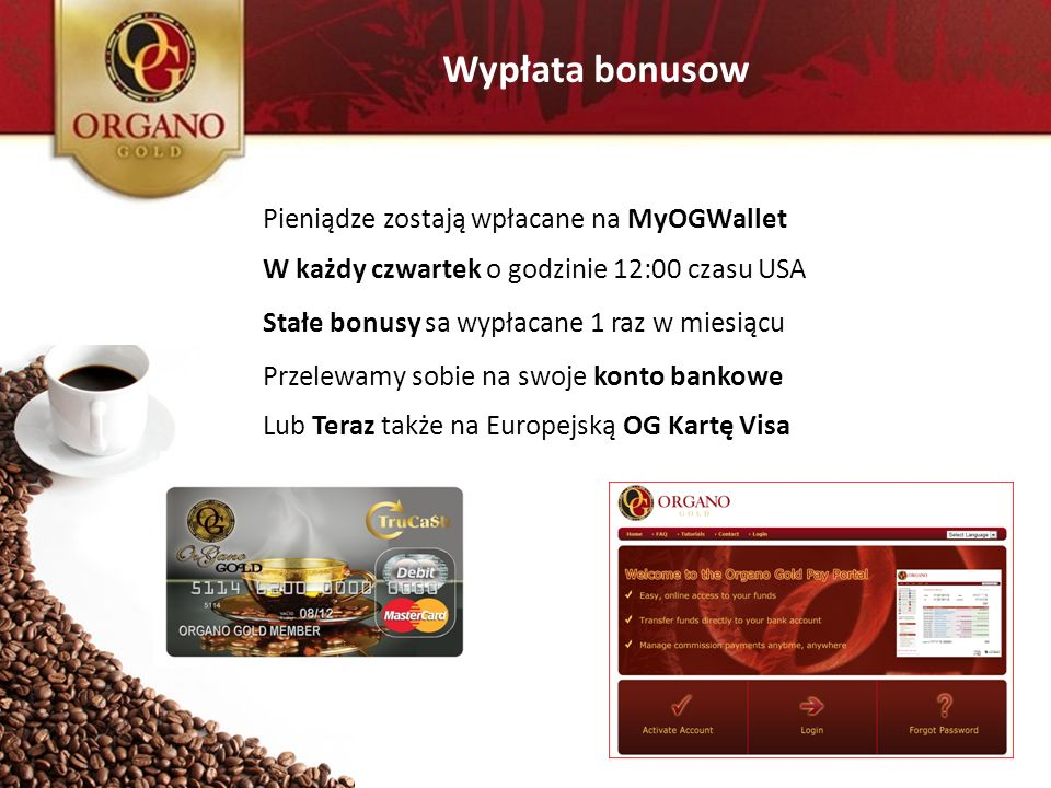 Wypłata bonusow Pieniądze zostają wpłacane na MyOGWallet W każdy czwartek o godzinie 12:00 czasu USA Stałe bonusy sa wypłacane 1 raz w miesiącu Lub Te