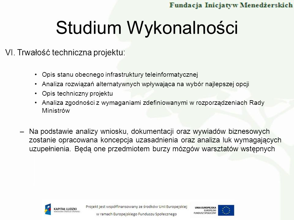 VI. Trwałość techniczna projektu: Opis stanu obecnego infrastruktury teleinformatycznej Analiza rozwiązań alternatywnych wpływająca na wybór najlepsze